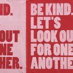 Be kind. Let's look out for one another.