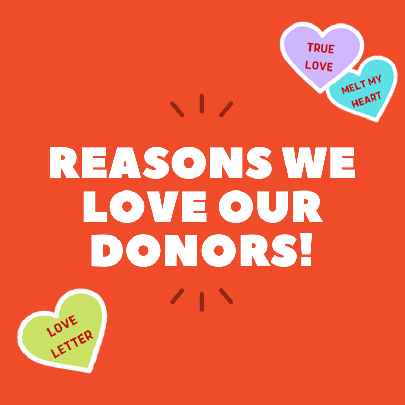 Reasons we love our donors!